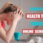 Essential Health Tips During Online Schooling | Mujeeb Jaihoon
